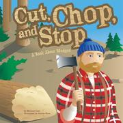 Cover of: Cut, Chop, And Stop by Michael Dahl