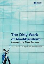 Cover of: The Dirty Work of Neoliberalism | Andrew Herod