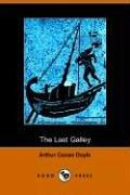 Cover of: The last galley by Sir Arthur Conan Doyle