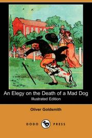 Cover of: An Elegy on the Death of a Mad Dog | Oliver Goldsmith