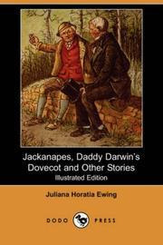 Cover of: Jackanapes, Daddy Darwin's Dovecot and Other Stories | Juliana Horatia Gatty Ewing