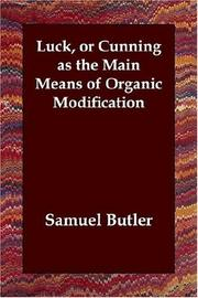 Cover of: Luck, or Cunning As the Main Means of Organic Modification | Samuel Butler