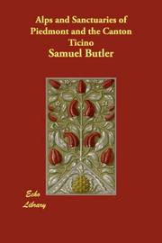 Cover of: Alps and Sanctuaries of Piedmont and the Canton Ticino | Samuel Butler