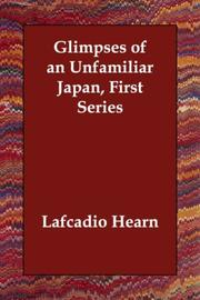 Cover of: Glimpses of an Unfamiliar Japan by Lafcadio Hearn