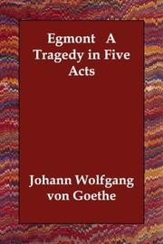 Cover of: Egmont: A Tragedy in Five Acts | Johann Wolfgang von Goethe