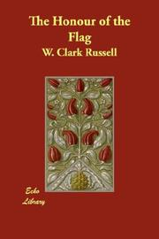 Cover of: The honour of the flag | William Clark Russell
