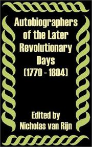 Cover of: Autobiographers of the Later Revolutionary Days 1770 - 1804 by Nicholas Van Rijn
