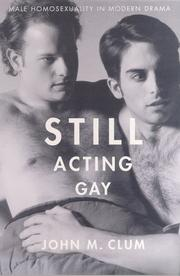 Cover of: Still acting gay | John M. Clum