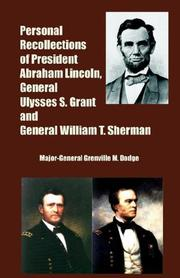 Cover of: Personal Recollections of President Abraham Lincoln, General Ulysses S. Grant And General William T. Sherman | Grenville M. Dodge