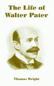 Cover of: The Life of Walter Pater | Thomas Wright
