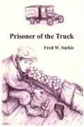 Cover of: Prisoner of the Truck | Fred W. Sarkis