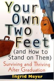 Cover of: Your Own Two Feet (And How to Stand on Them) | Ingrid Meyer