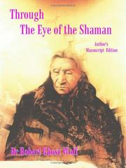 Cover of: Through the Eye of the Shaman by Robert Ghost Wolf