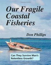 Cover of: Our Fragile Coastal Fisheries | Don Phillips