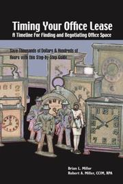 Cover of: Timing Your Office Lease - A Timeline for Finding and Negotiating Office Space | Robert A. Miller; Co-Author Brian L. Miller