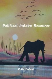 Cover of: Political Indaba Resource | Colin Bature
