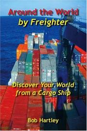 Cover of: Around the World by Freighter | Bob Hartley