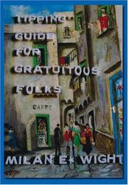 Cover of: Tipping Guide for Gratuitous Folks | Milan E. Wight