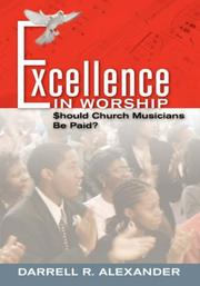 Cover of: Excellence in Worship | Darrell R. Alexander