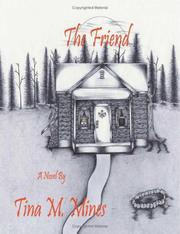 Cover of: The Friend | Tina M. Mines