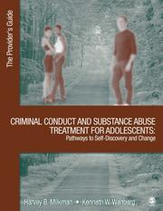 Cover of: Criminal conduct and substance abuse treatment for adolescents | Harvey B. Milkman, Kenneth W. Wanberg