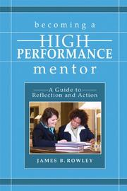 Cover of: Becoming a High-Performance Mentor | James B. Rowley