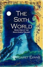 Cover of: The Sixth World by Margaret Evans