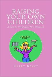 Cover of: Raising Your Own Children | Carey Keavy