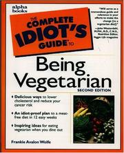 Cover of: The Complete Idiot's Guide to Being Vegetarian | Frankie Avalon Wolfe