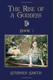 Cover of: The Rise of a Goddess by Stephen Smith