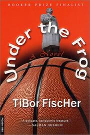 Cover of: Under the frog | Tibor Fischer