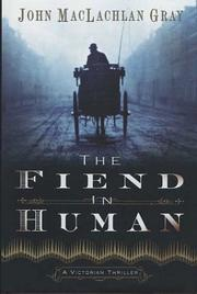 Cover of: The fiend in human by Gray, John