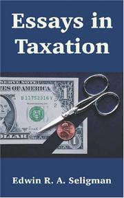 Cover of: Essays in Taxation by Edwin R. A. Seligman