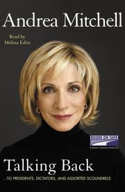 Cover of: Talking Back...To Presidents, Dictators, and Assorted Scoundrels | Andrea Mitchell