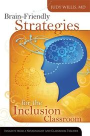Cover of: Brain-friendly strategies for the inclusion classroom | Judy Willis