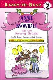 Cover of: Annie and Snowball and the Dress-up Birthday (Annie and Snowball Ready-to-Read) | Cynthia Rylant