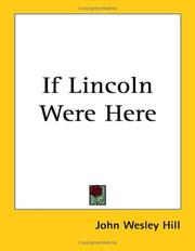 Cover of: If Lincoln were here | John Wesley Hill