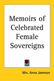 Cover of: Memoirs Of Celebrated Female Sovereigns by Anna Jameson