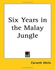 Cover of: Six years in the Malay jungle | Carveth Wells