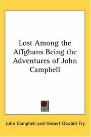 Cover of: Lost Among the Affghans Being the Adventures of John Campbell | John Campbell