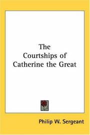 Cover of: The Courtships Of Catherine The Great | Philip W. Sergeant