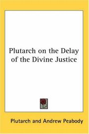 Cover of: Plutarch on the Delay of the Divine Justice by Plutarch