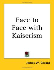 Cover of: Face to Face With Kaiserism | James W. Gerard