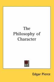 Cover of: The Philosophy of Character by Edgar Pierce