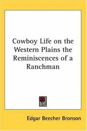 Cover of: Cowboy Life on the Western Plains the Reminiscences of a Ranchman | Edgar Beecher Bronson