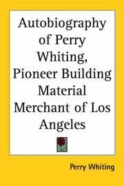 Cover of: The Autobiography of Perry Whiting, Pioneer Building Material Merchant of Los Angeles | Perry Whiting