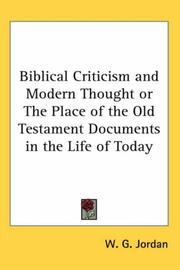 Cover of: Biblical Criticism And Modern Thought or the Place of the Old Testament Documents in the Life of Today by W. G. Jordan