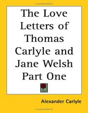 Cover of: The Love Letters of Thomas Carlyle and Jane Welsh Part One | Alexander Carlyle