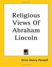 Cover of: Religious views of Abraham Lincoln by Orrin Henry Pennell