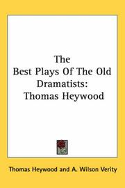 Cover of: The Best Plays of the Old Dramatists | Thomas Heywood
